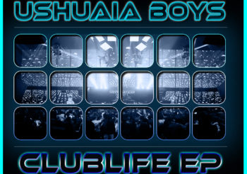 New in Promotion: Ushuaia Boys – Clublife EP