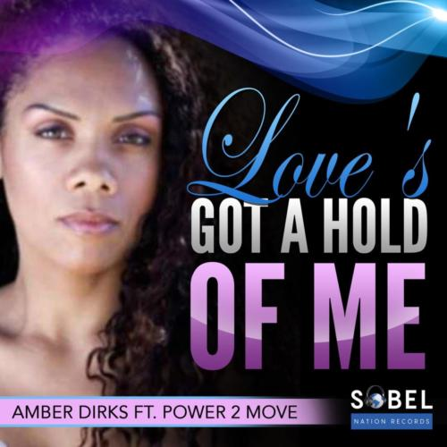 Amber Dirks ft. Power 2 Move - Love's Gotta Hold Of Me (Ushuaia Boys & Martin Zoat Remixes)