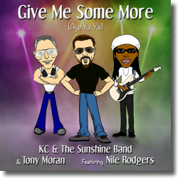 KC & Sunshine Band, Tony Moran & Nile Rodgers - Give me some more